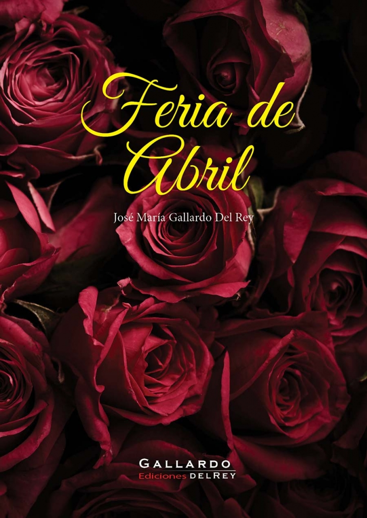 Gallardo-Del-Rey-Ediciones_Feria-de-Abril_cover-726x1024
